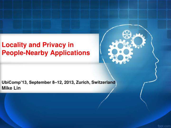 Locality and privacy in people nearby applications