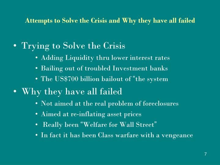 Attempts to Solve the Crisis and Why they have all failed