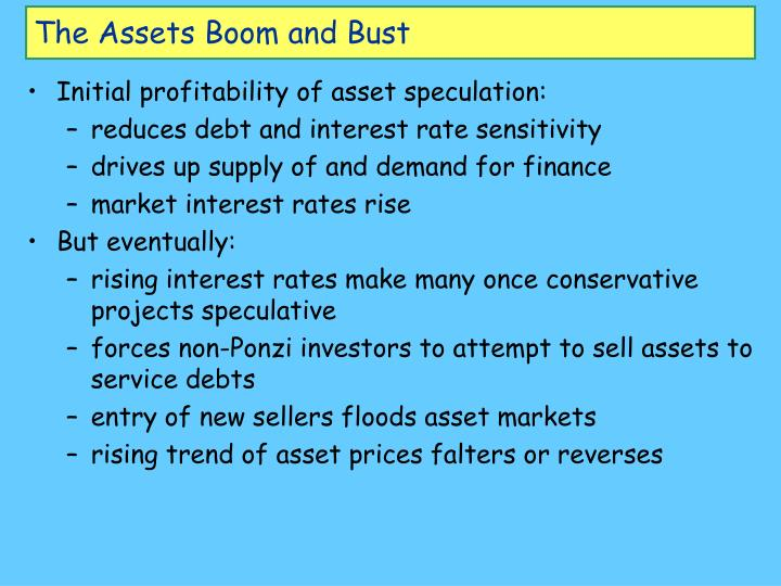 The Assets Boom and Bust