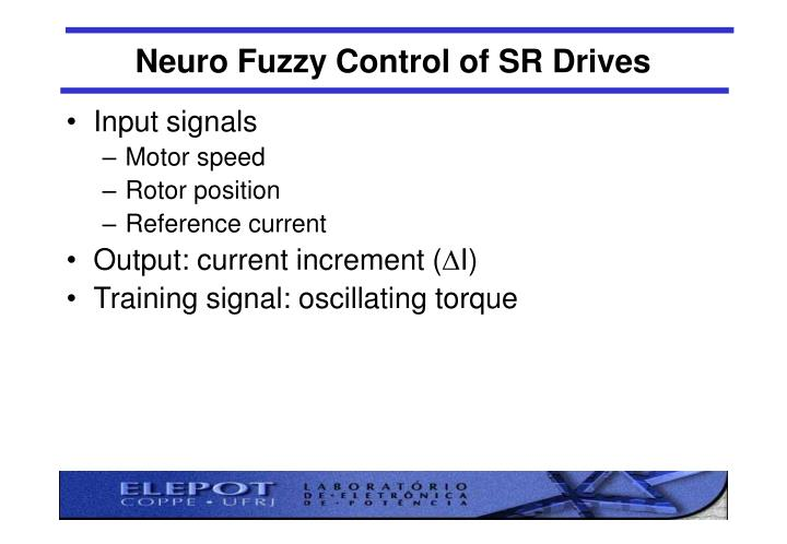 Neuro Fuzzy Control of SR Drives