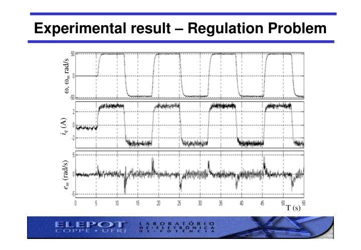 Experimental result – Regulation Problem