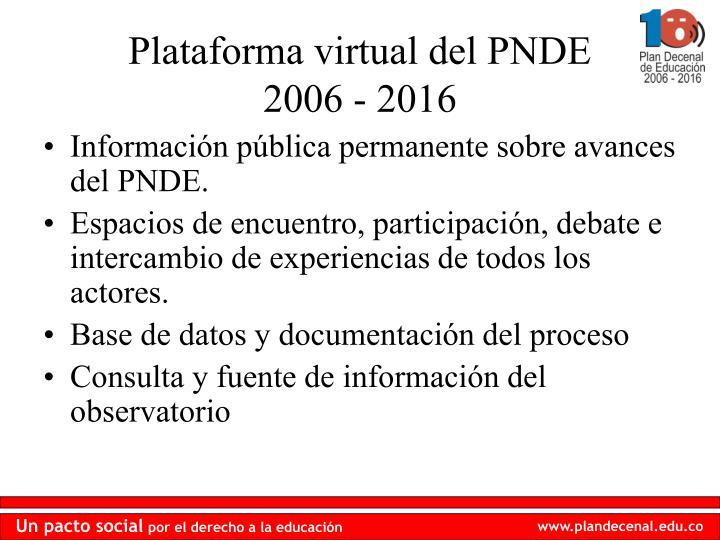 Información pública permanente sobre avances del PNDE.