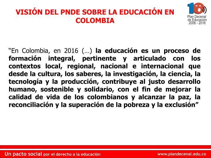 VISIÓN DEL PNDE SOBRE LA EDUCACIÓN EN COLOMBIA
