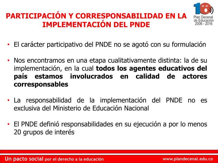 PARTICIPACIÓN Y CORRESPONSABILIDAD EN LA IMPLEMENTACIÓN DEL PNDE