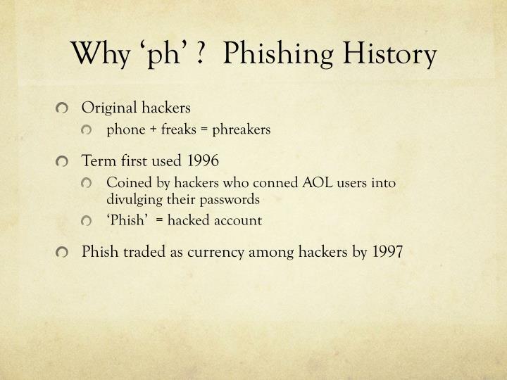 Why 'ph' ?  Phishing History