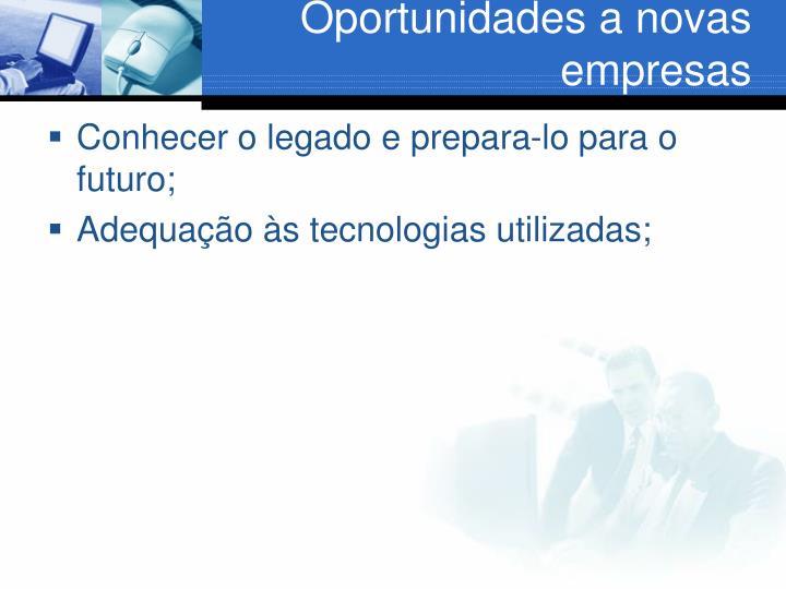 Oportunidades a novas empresas
