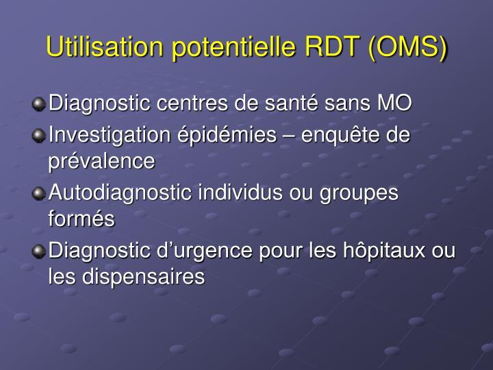 Utilisation potentielle RDT (OMS)
