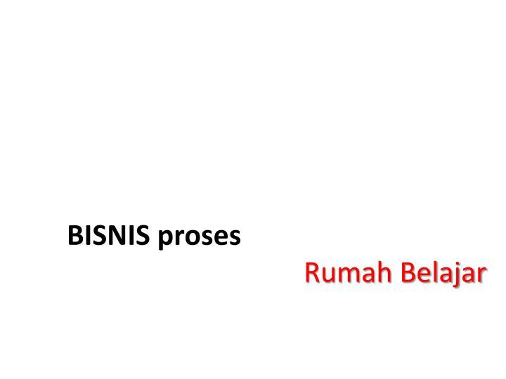 BISNIS proses