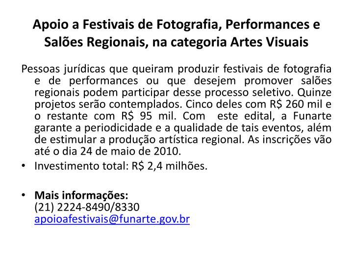 Apoio a Festivais de Fotografia, Performances e Salões Regionais, na categoria Artes Visuais