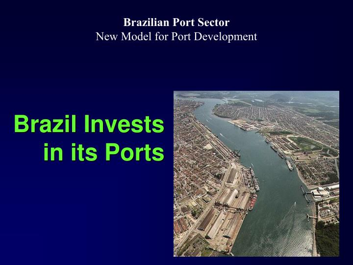 Brazil invests in its ports