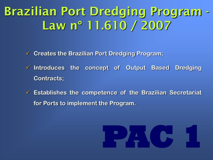 Brazilian Port Dredging Program - Law n° 11.610 / 2007