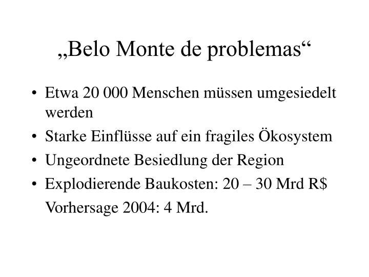 """""""Belo Monte de problemas"""""""