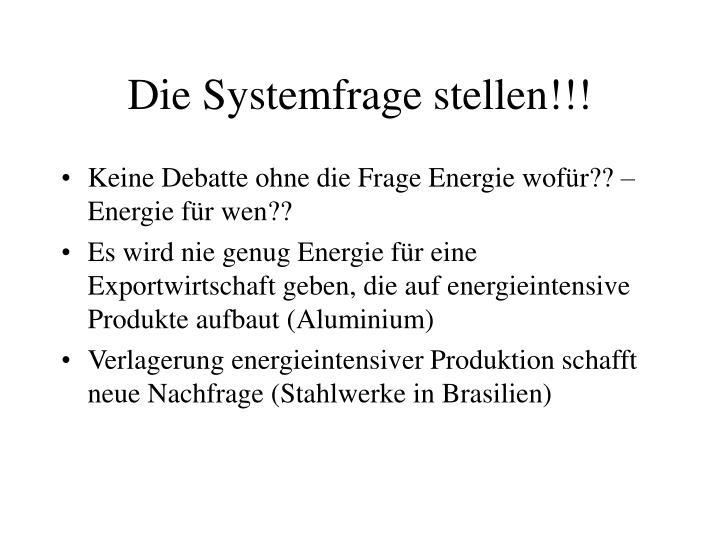 Die Systemfrage stellen!!!