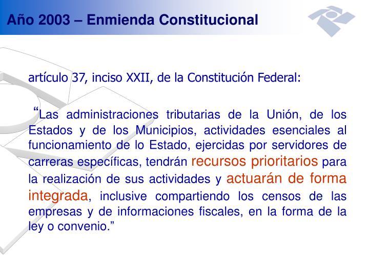 Año 2003 – Enmienda Constitucional