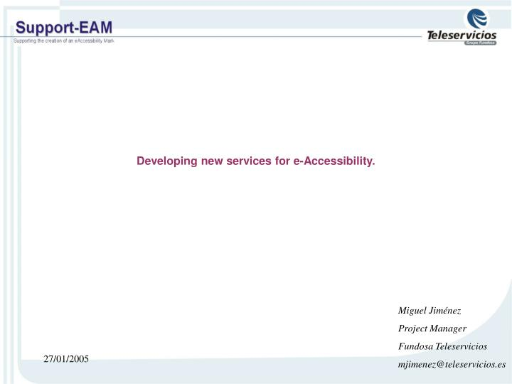 Developing new services for e accessibility