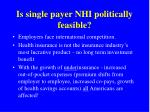 is single payer nhi politically feasible