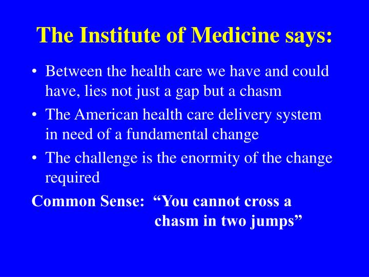 The Institute of Medicine says: