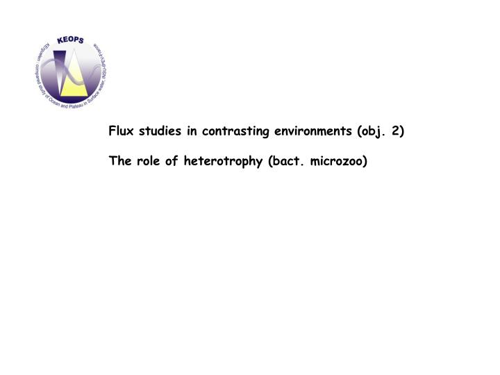 Flux studies in contrasting environments (obj. 2)