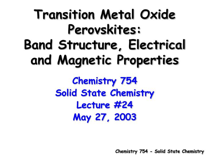 Transition metal oxide perovskites band structure electrical and magnetic properties