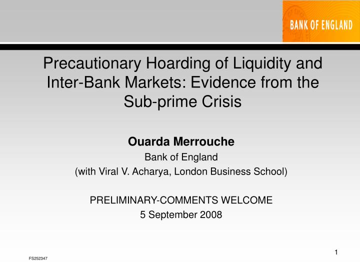 Precautionary hoarding of liquidity and inter bank markets evidence from the sub prime crisis