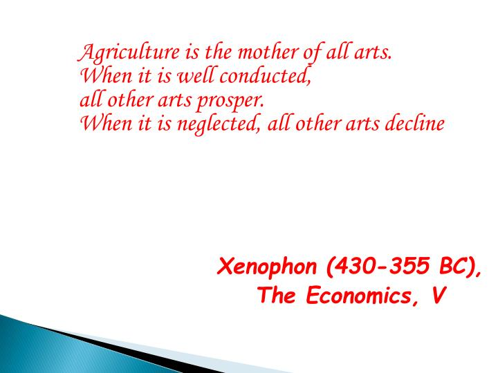 Agriculture is the mother of all arts.