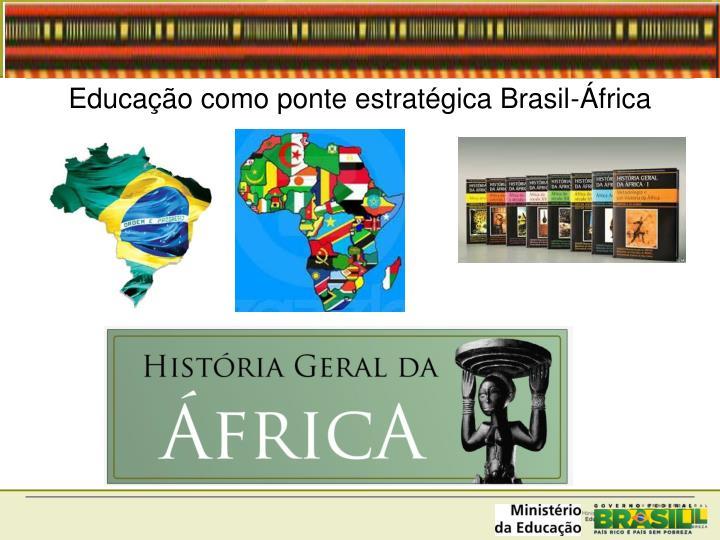 Educação como ponte estratégica Brasil-África