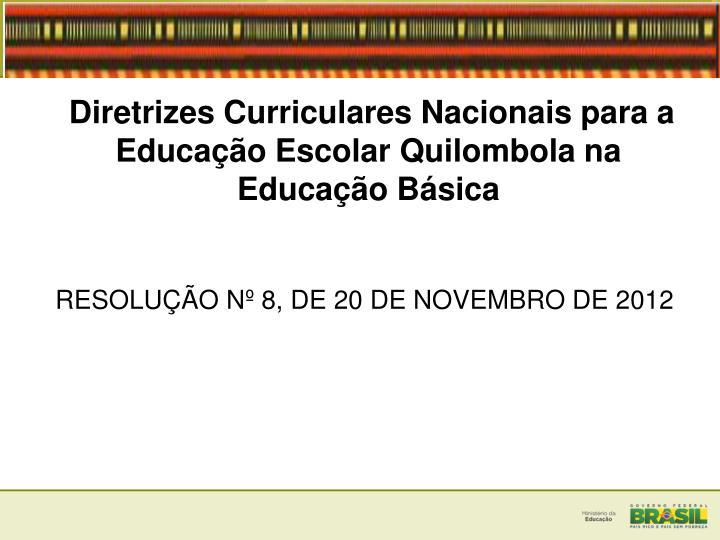 Diretrizes Curriculares Nacionais para a Educao Escolar Quilombola na Educao Bsica