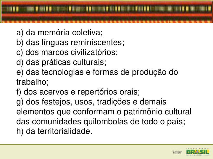 a) da memória coletiva;