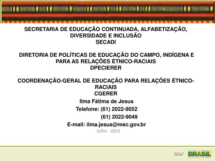 SECRETARIA DE EDUCAO CONTINUADA, ALFABETIZAO, DIVERSIDADE E INCLUSO