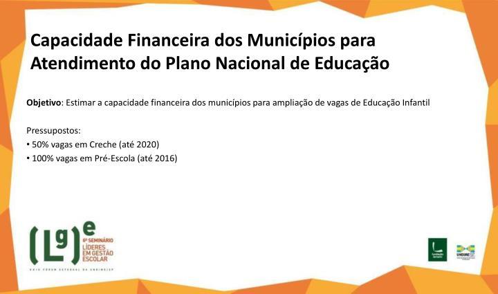 Capacidade Financeira dos Municípios para Atendimento do Plano Nacional de Educação