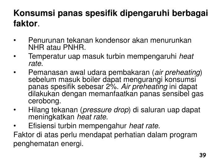 Konsumsi panas spesifik dipengaruhi berbagai faktor