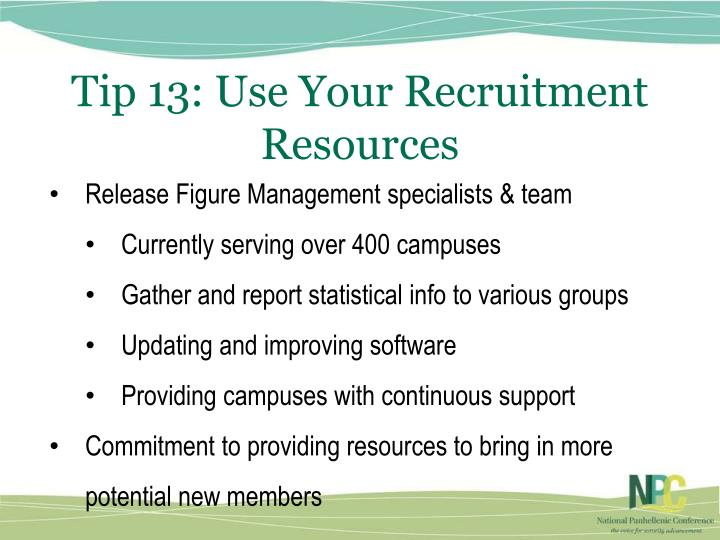 Tip 13: Use Your Recruitment Resources