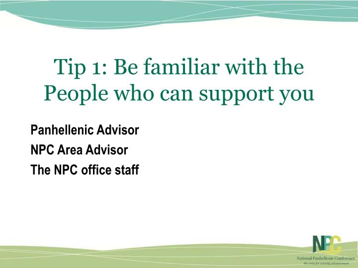 Tip 1 be familiar with the people who can support you