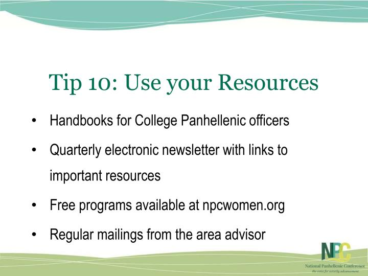 Tip 10: Use your Resources