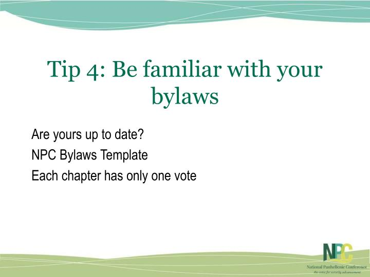 Tip 4: Be familiar with your bylaws
