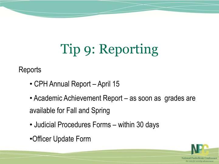 Tip 9: Reporting