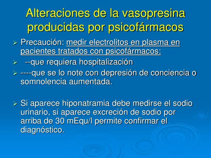 Alteraciones de la vasopresina producidas por psicofármacos