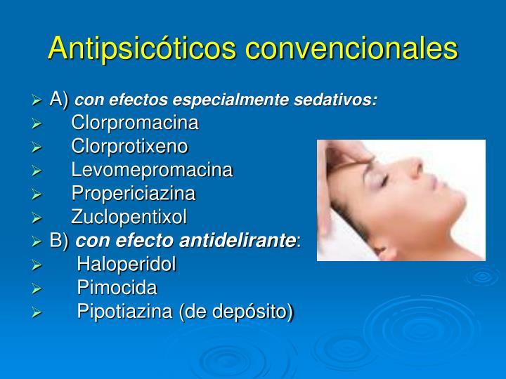 Antipsicóticos convencionales