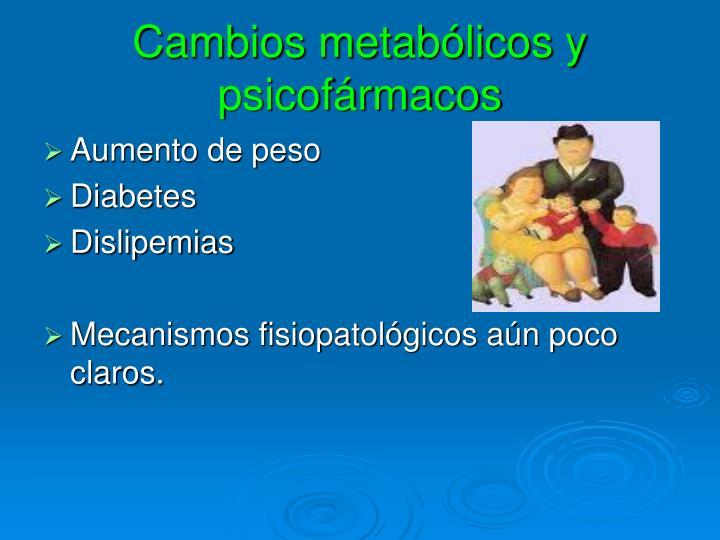 Cambios metabólicos y psicofármacos