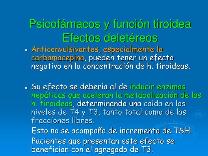 Psicofámacos y función tiroidea  Efectos deletéreos