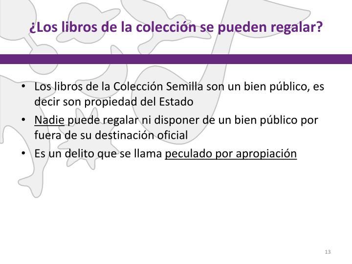 ¿Los libros de la colección se pueden regalar?