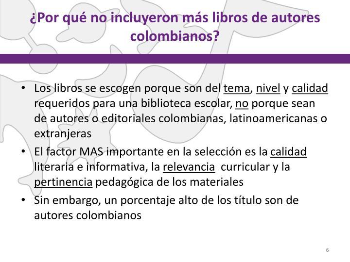 ¿Por qué no incluyeron más libros de autores colombianos?