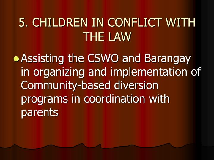 5. CHILDREN IN CONFLICT WITH THE LAW