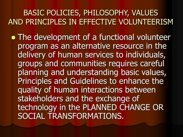 BASIC POLICIES, PHILOSOPHY, VALUES