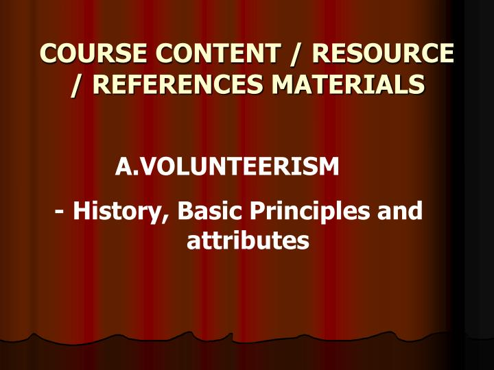 COURSE CONTENT / RESOURCE / REFERENCES MATERIALS