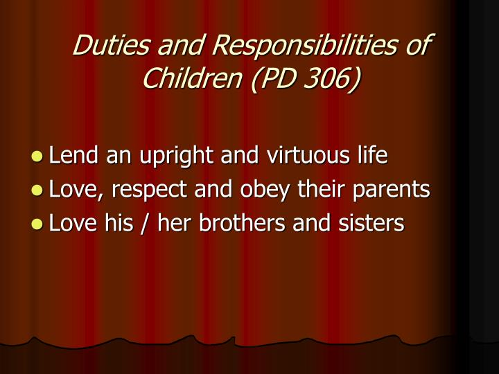Duties and Responsibilities of Children (PD 306)