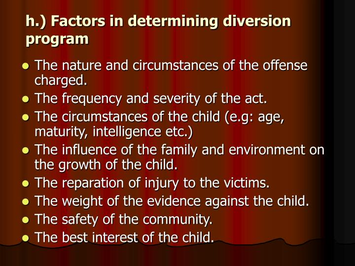 h.) Factors in determining diversion program