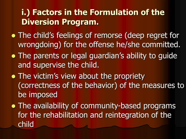 i.) Factors in the Formulation of the Diversion Program.