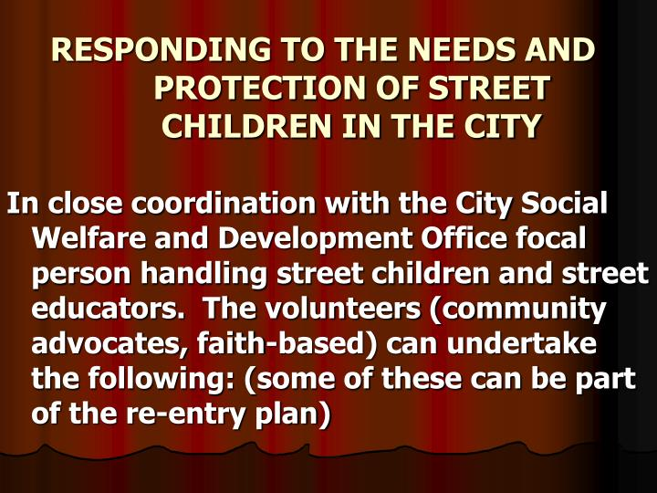 RESPONDING TO THE NEEDS AND PROTECTION OF STREET CHILDREN IN THE CITY