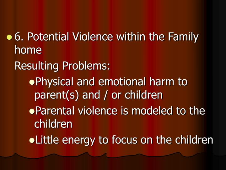 6. Potential Violence within the Family home